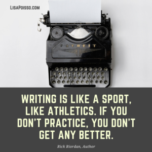 Practice makes you a better writer.